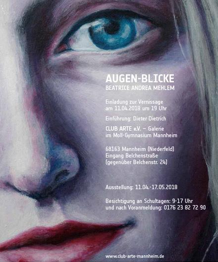 Einladung-Vernissage-Ausstellung-AUGEN-BLICKE von Beatrice Andrea Mehlem, Mollgymnasium Mannheim, Ausschnitt Porträt, junge Frau, Close-Up, Auge, Nase, Mund